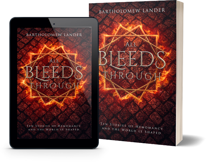 All Bleeds Through: Ten Stories of Hemomancy and the World it Shaped